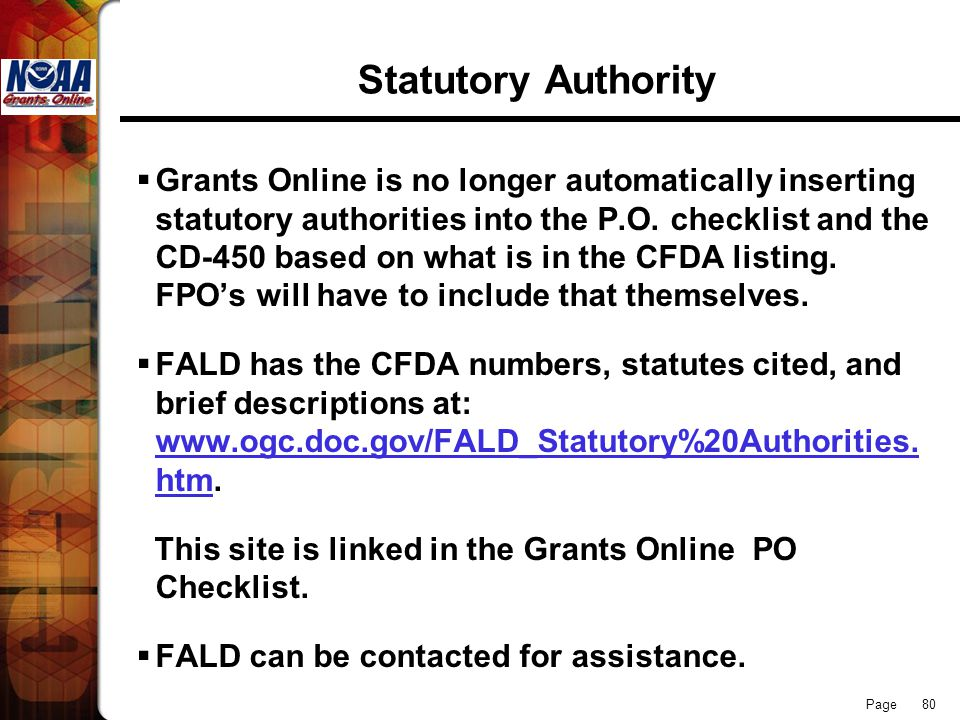 Page 80 Statutory Authority Grants Online is no longer automatically inserting statutory authorities into the P.O. checklist and the CD-450 based on w