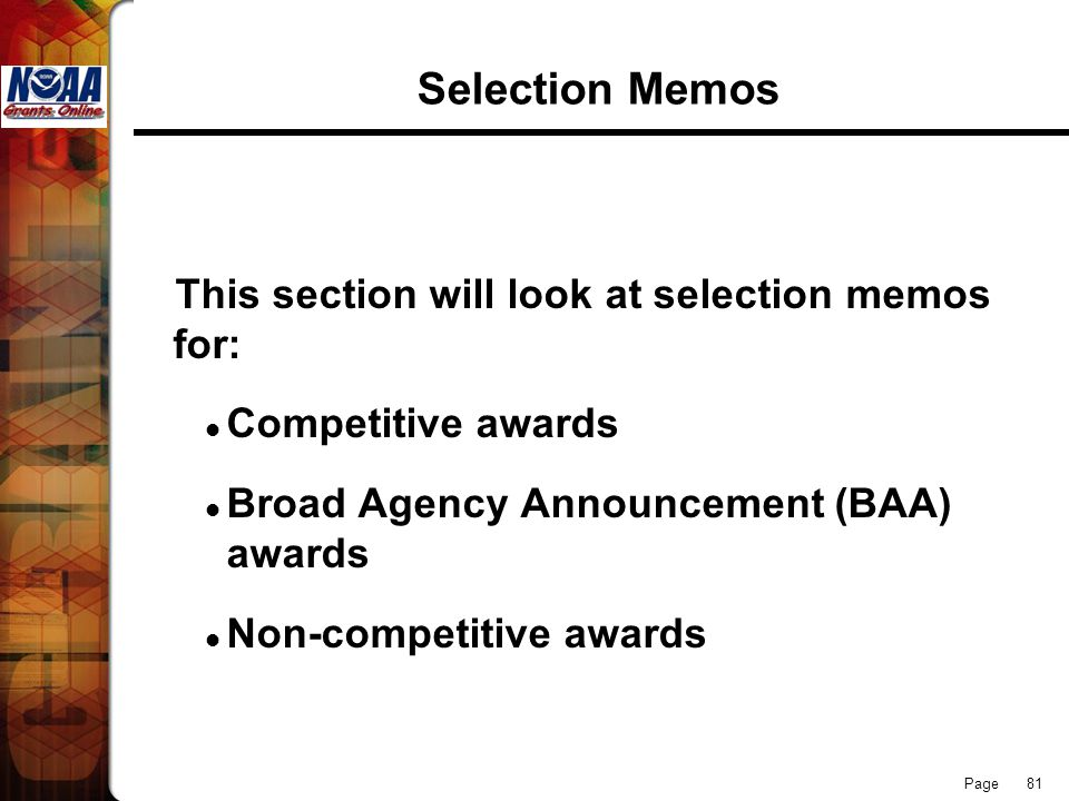 Page 81 Selection Memos This section will look at selection memos for: Competitive awards Broad Agency Announcement (BAA) awards Non-competitive award