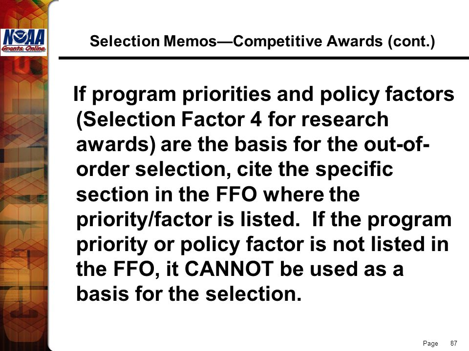 Page 87 Selection MemosCompetitive Awards (cont.) If program priorities and policy factors (Selection Factor 4 for research awards) are the basis for