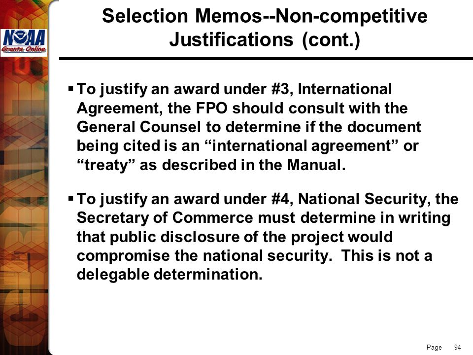 Page 94 Selection Memos--Non-competitive Justifications (cont.) To justify an award under #3, International Agreement, the FPO should consult with the