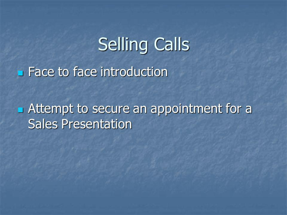 Sales Presentation Sit down interview to present companys products/services Sit down interview to present companys products/services Could be fact find, or an attempt to sell Could be fact find, or an attempt to sell