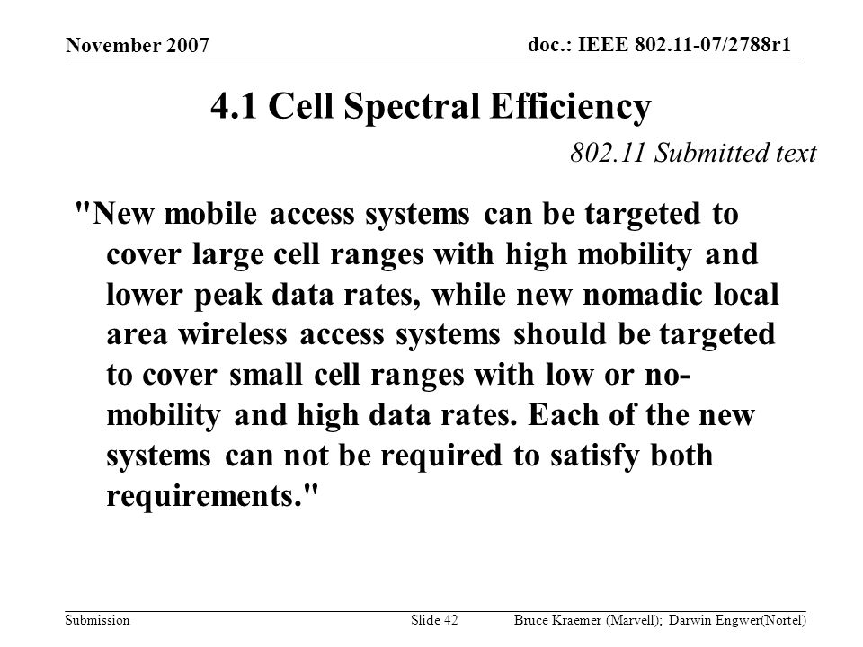 doc.: IEEE 802.11-07/2788r1 Submission November 2007 Bruce Kraemer (Marvell); Darwin Engwer(Nortel)Slide 42 4.1 Cell Spectral Efficiency