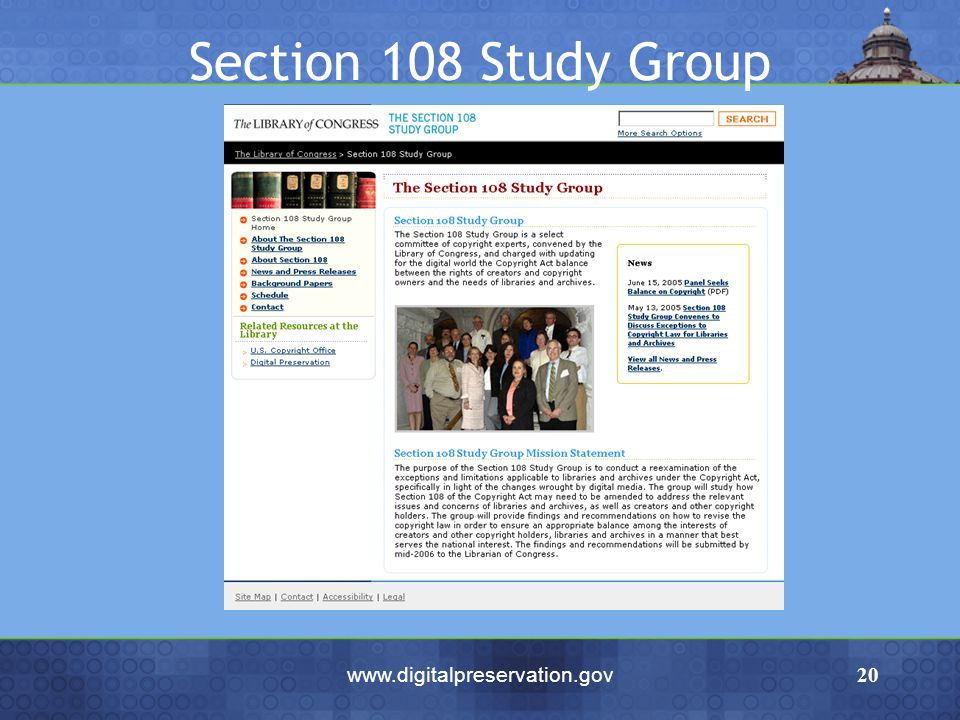 www.digitalpreservation.gov20 Section 108 Study Group