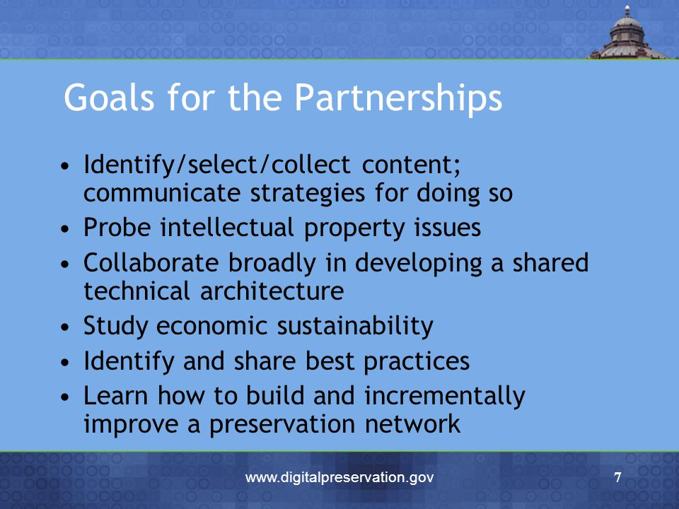 www.digitalpreservation.gov7 Goals for the Partnerships Identify/select/collect content; communicate strategies for doing so Probe intellectual proper