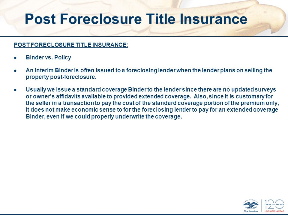 Post Foreclosure Title Insurance POST FORECLOSURE TITLE INSURANCE: l Binder vs.
