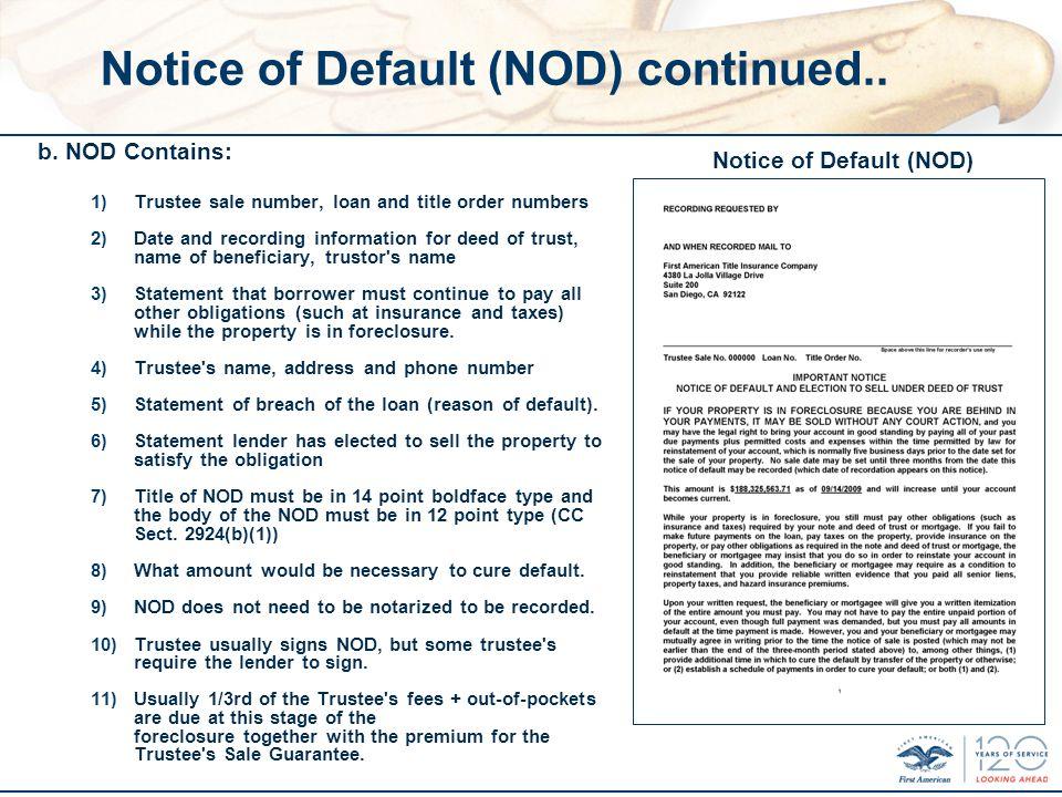 Notice of Default (NOD) continued.. b.