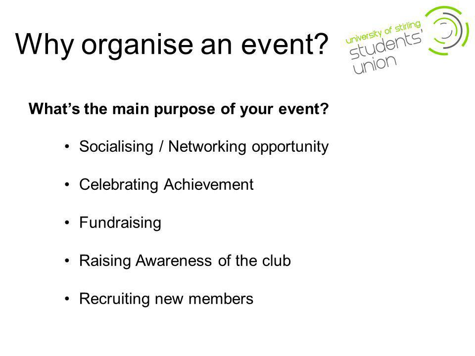 Why organise an event. Whats the main purpose of your event.