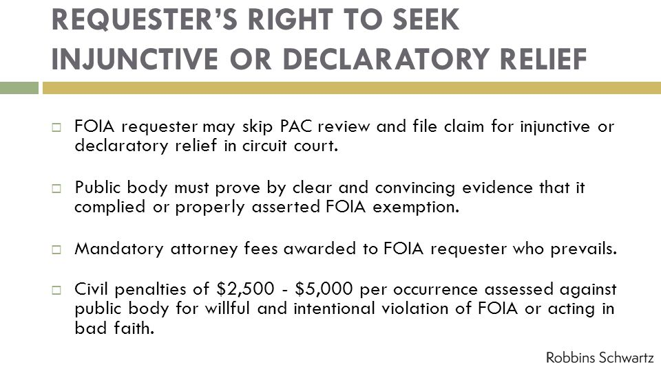 REQUESTERS RIGHT TO SEEK INJUNCTIVE OR DECLARATORY RELIEF FOIA requester may skip PAC review and file claim for injunctive or declaratory relief in ci