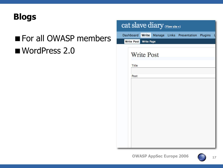 OWASP AppSec Europe 2006 17 Blogs For all OWASP members WordPress 2.0