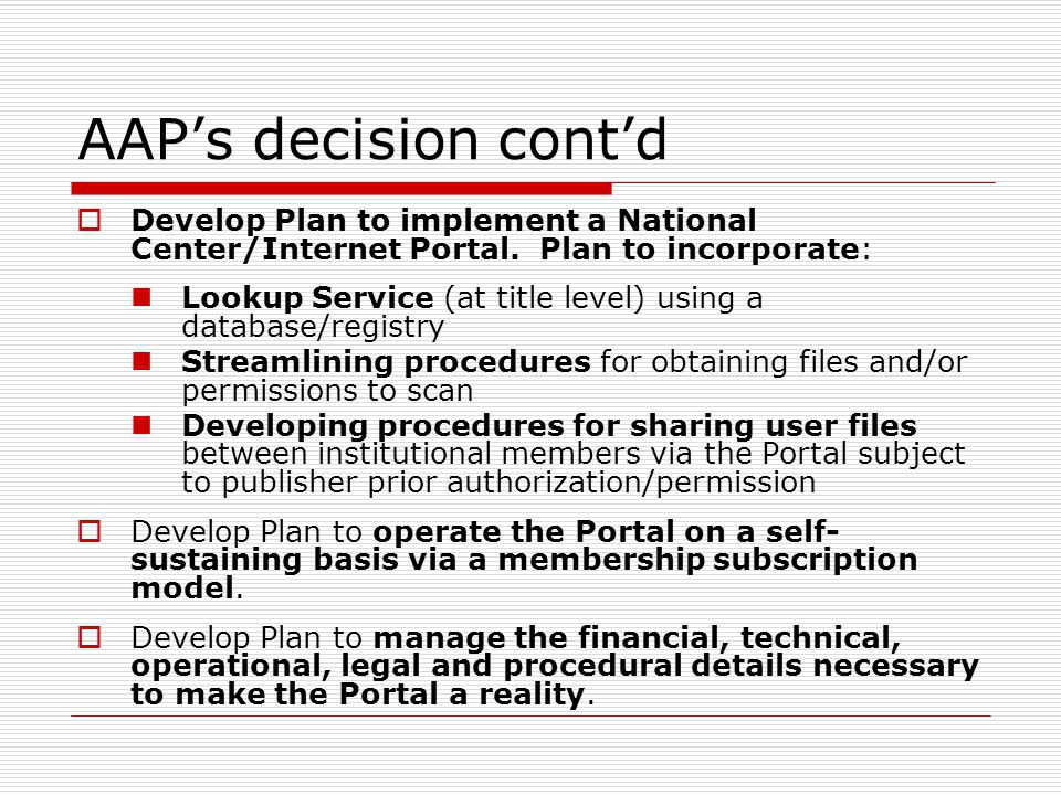 AAPs decision contd Develop Plan to implement a National Center/Internet Portal.