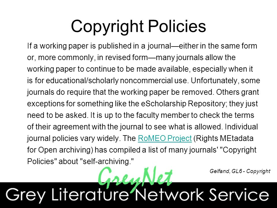 Copyright Policies If a working paper is published in a journaleither in the same form or, more commonly, in revised formmany journals allow the worki
