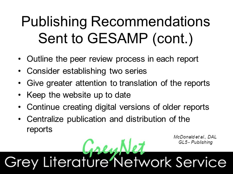 Publishing Recommendations Sent to GESAMP (cont.) Outline the peer review process in each report Consider establishing two series Give greater attenti