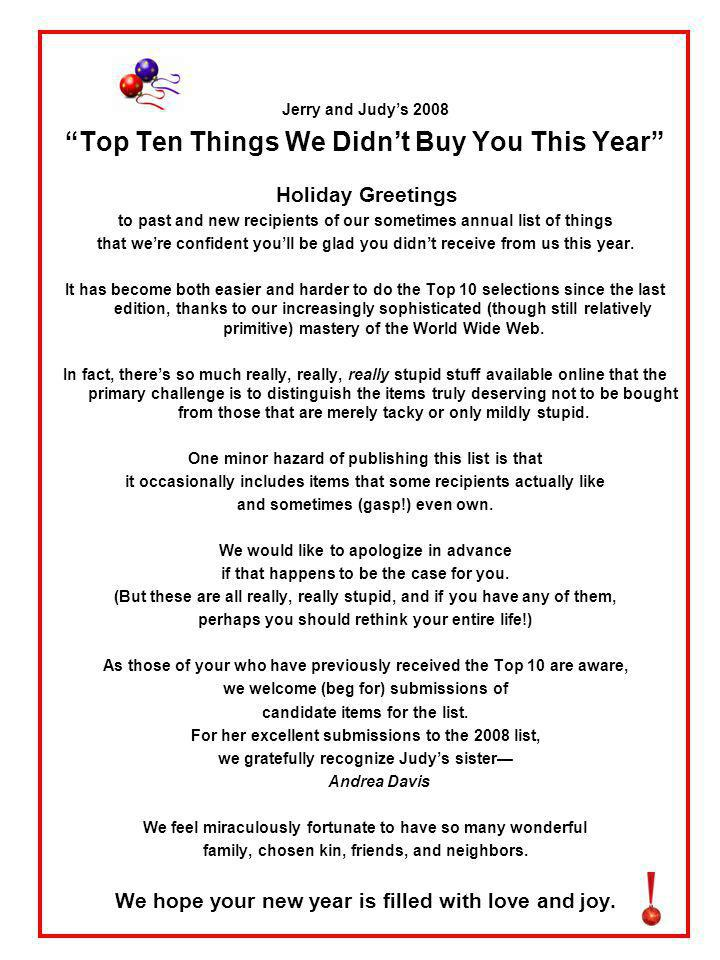 Jerry and Judys 2008 Top Ten Things We Didnt Buy You This Year Holiday Greetings to past and new recipients of our sometimes annual list of things that were confident youll be glad you didnt receive from us this year.