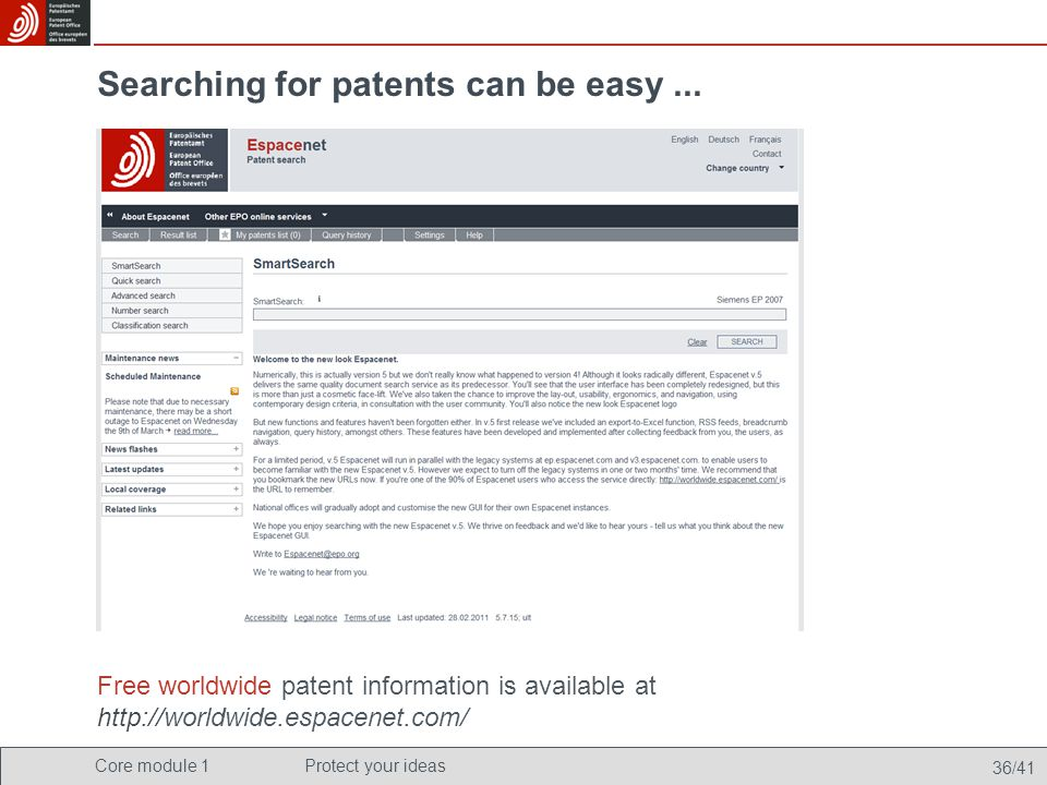 Core module 1Protect your ideas 36/41 Searching for patents can be easy... Free worldwide patent information is available at http://worldwide.espacene