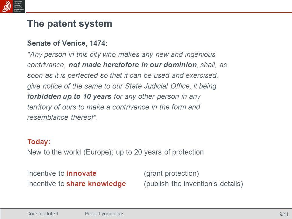 Core module 1Protect your ideas 9/41 The patent system Senate of Venice, 1474: