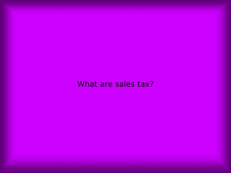 What are sales tax