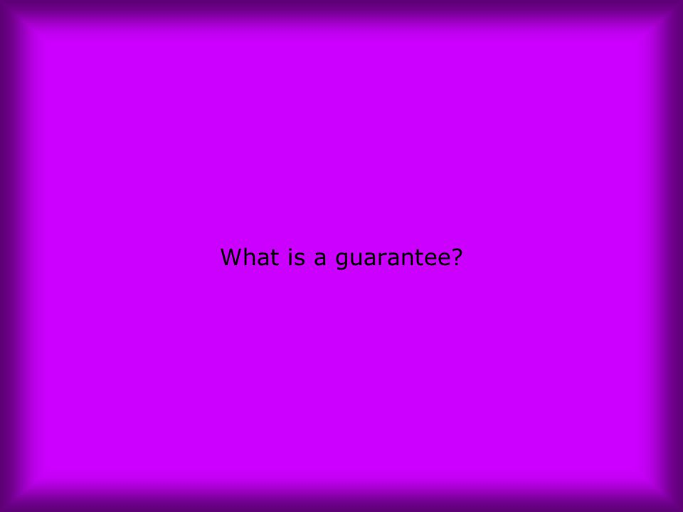 What is a guarantee