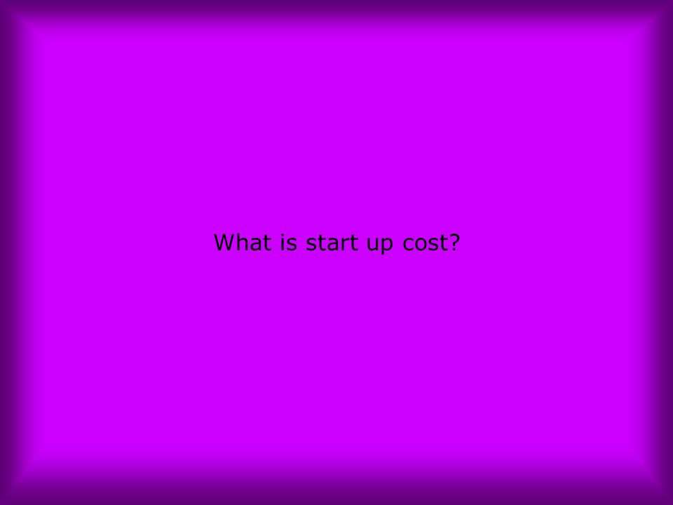 What is start up cost