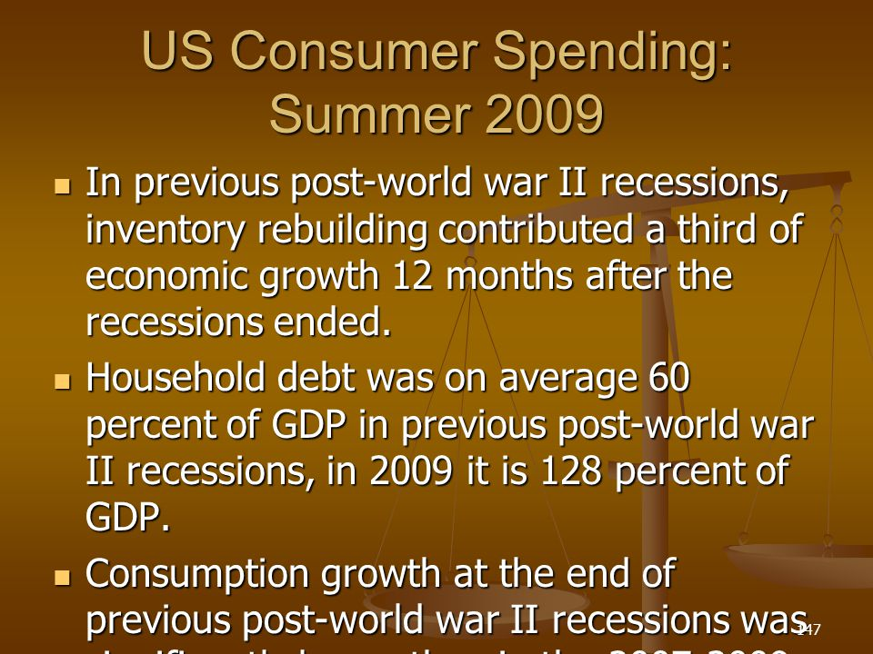 US Consumer Spending: Summer 2009 In previous post-world war II recessions, inventory rebuilding contributed a third of economic growth 12 months afte