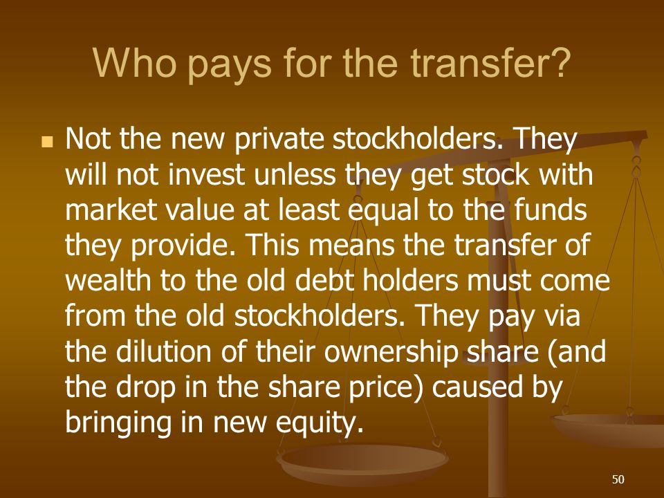 Who pays for the transfer? Not the new private stockholders. They will not invest unless they get stock with market value at least equal to the funds