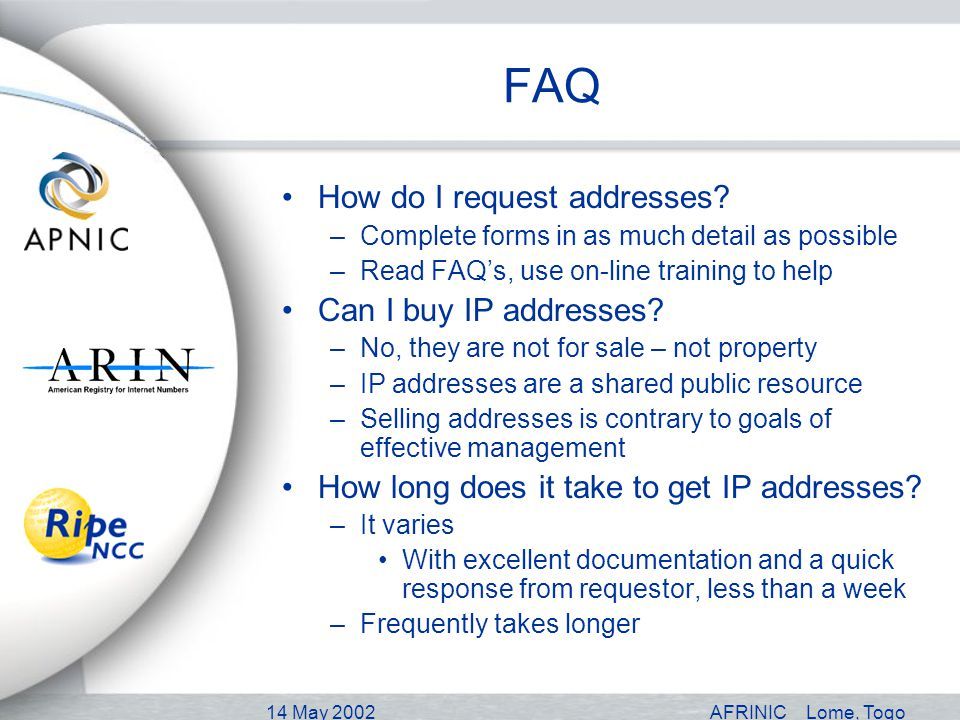 14 May 2002AFRINICLome, Togo FAQ How do I request addresses.