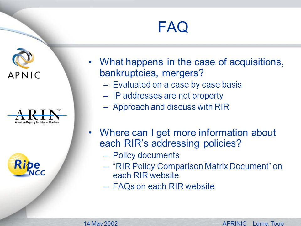 14 May 2002AFRINICLome, Togo FAQ What happens in the case of acquisitions, bankruptcies, mergers.