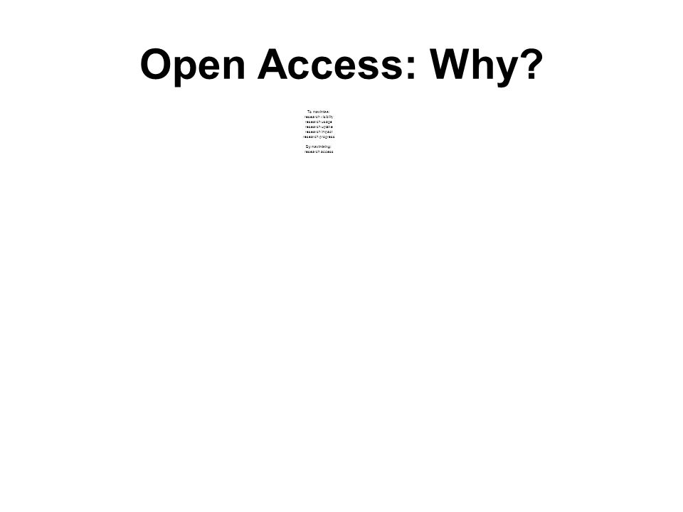 Open Access: Why.