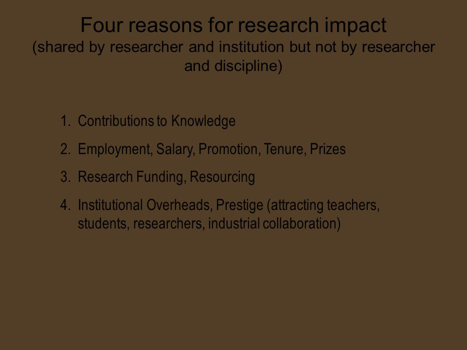 Four reasons for research impact (shared by researcher and institution but not by researcher and discipline) 1.