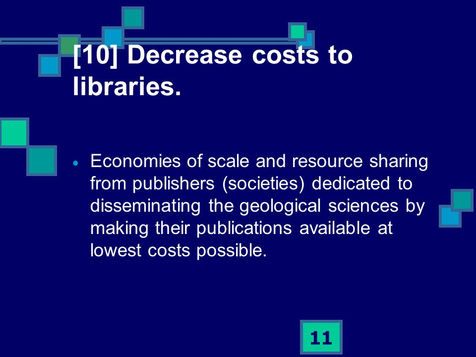 11 [10] Decrease costs to libraries.