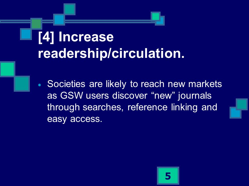 5 [4] Increase readership/circulation.
