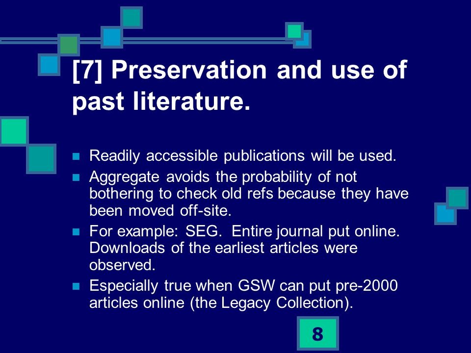 8 [7] Preservation and use of past literature. Readily accessible publications will be used.