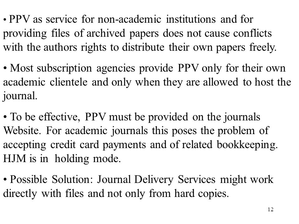 12 PPV as service for non-academic institutions and for providing files of archived papers does not cause conflicts with the authors rights to distrib