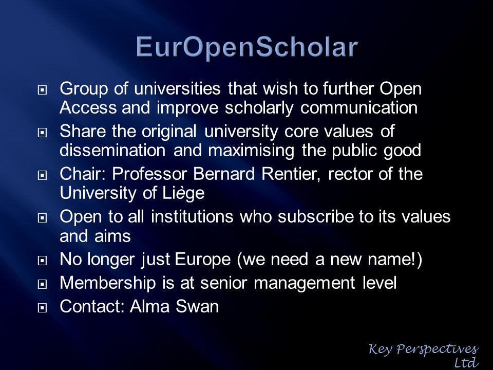 Group of universities that wish to further Open Access and improve scholarly communication Share the original university core values of dissemination