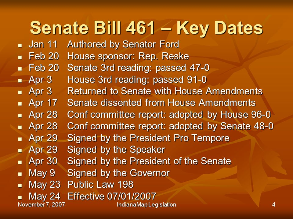 November 7, 2007IndianaMap Legislation4 Senate Bill 461 – Key Dates Jan 11Authored by Senator Ford Jan 11Authored by Senator Ford Feb 20House sponsor: Rep.