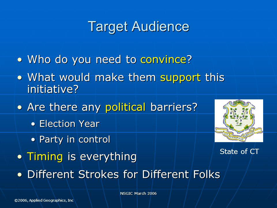 NSGIC March 2006 Target Audience Who do you need to convince Who do you need to convince.