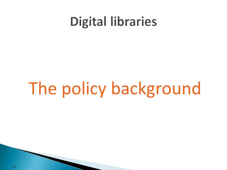 The policy background 13