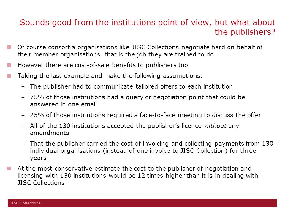 JISC Collections Sounds good from the institutions point of view, but what about the publishers? Of course consortia organisations like JISC Collectio