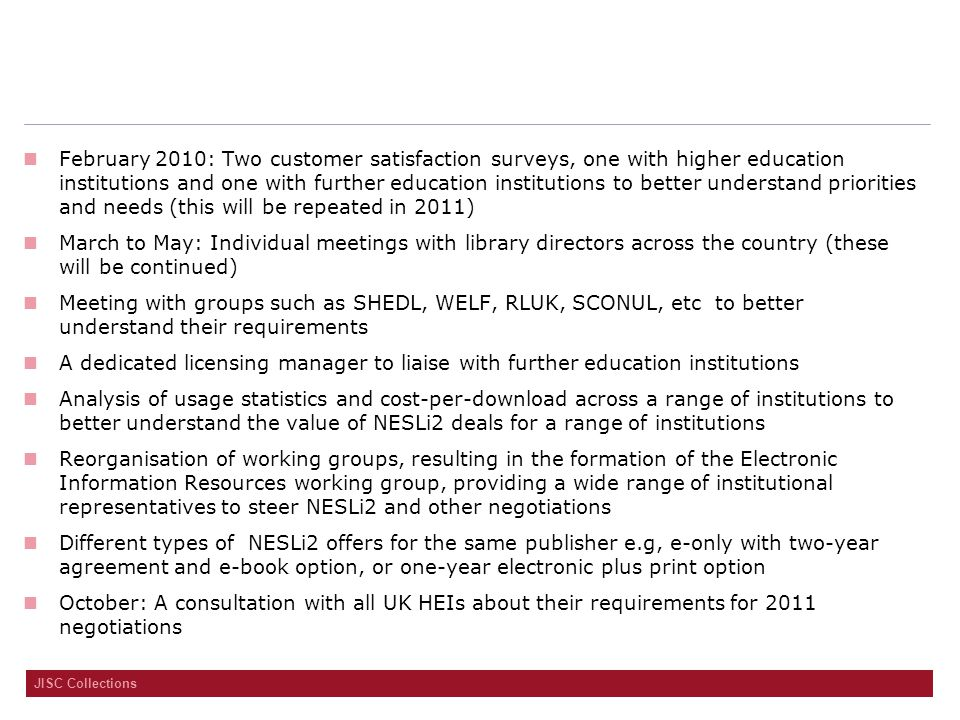 JISC Collections February 2010: Two customer satisfaction surveys, one with higher education institutions and one with further education institutions