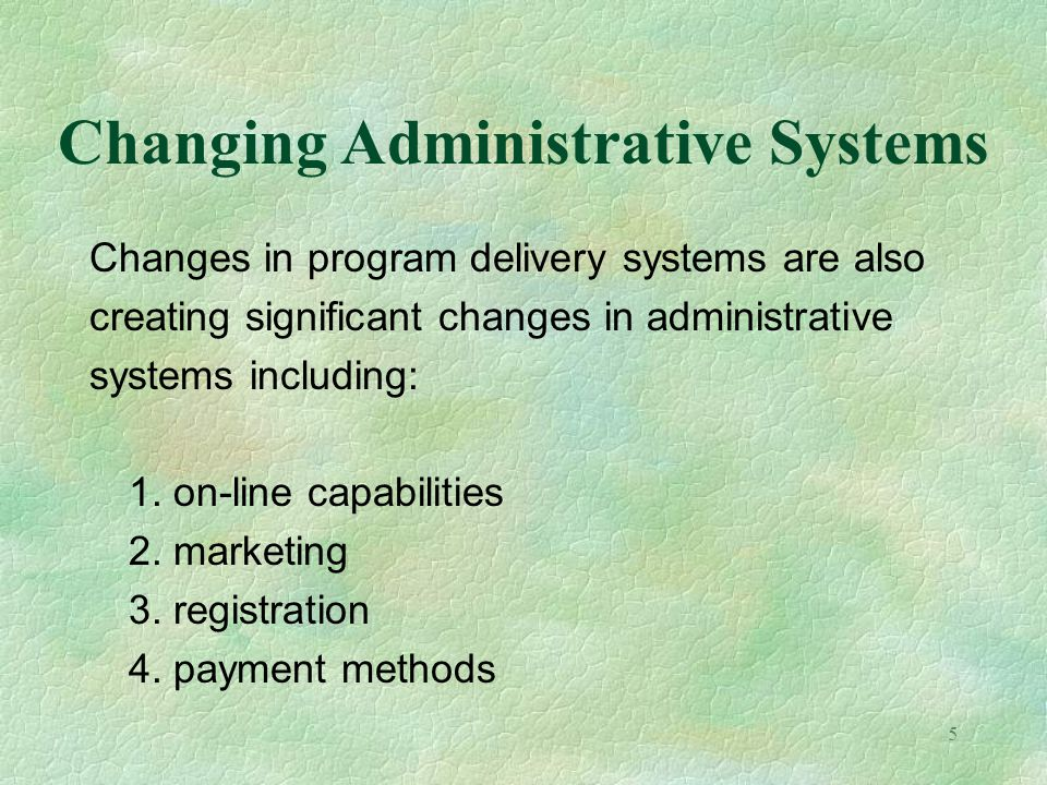 6 Administrative Technology Many technologies contribute to the efficiency of CE activities.
