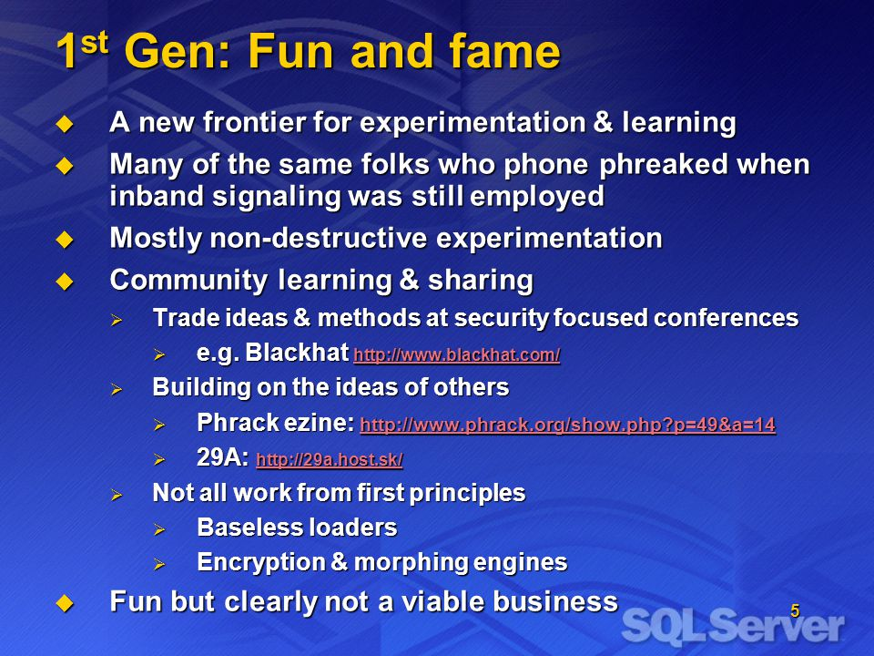 5 1 st Gen: Fun and fame A new frontier for experimentation & learning A new frontier for experimentation & learning Many of the same folks who phone