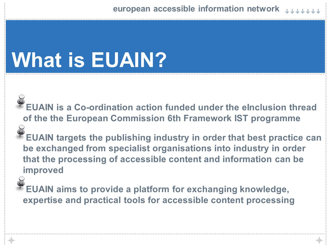 european accessible information network What is EUAIN.