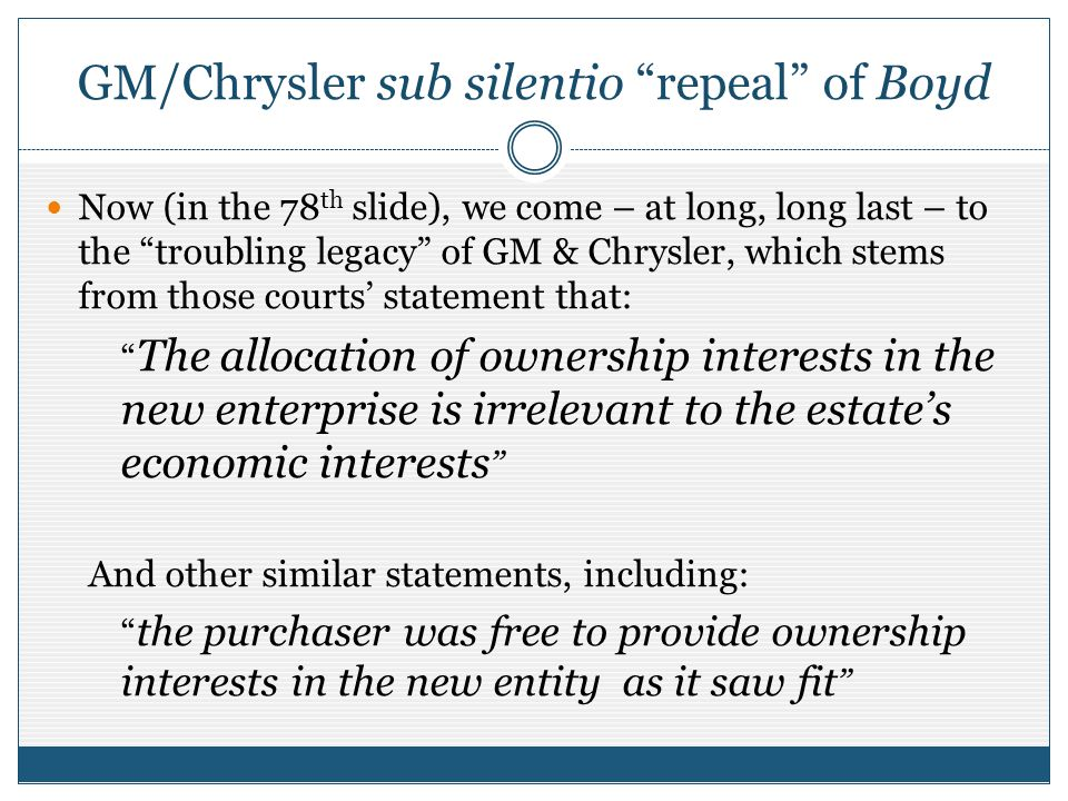 GM/Chrysler sub silentio repeal of Boyd Now (in the 78 th slide), we come – at long, long last – to the troubling legacy of GM & Chrysler, which stems
