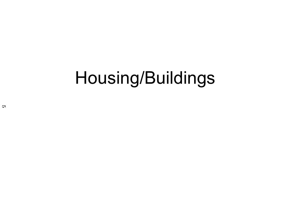 Housing/Buildings 5