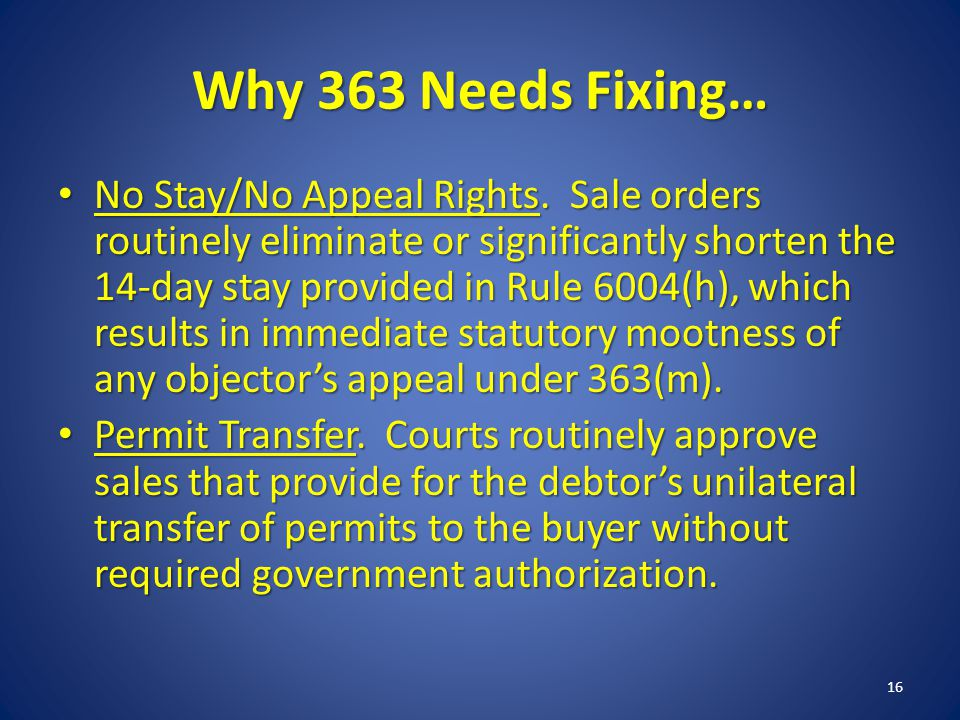 Why 363 Needs Fixing… No Stay/No Appeal Rights.