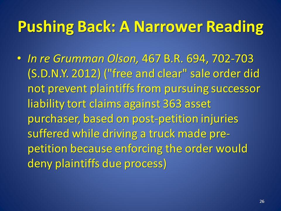 Pushing Back: A Narrower Reading In re Grumman Olson, 467 B.R.