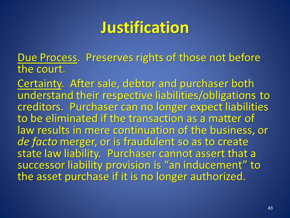 Justification Due Process. Preserves rights of those not before the court.