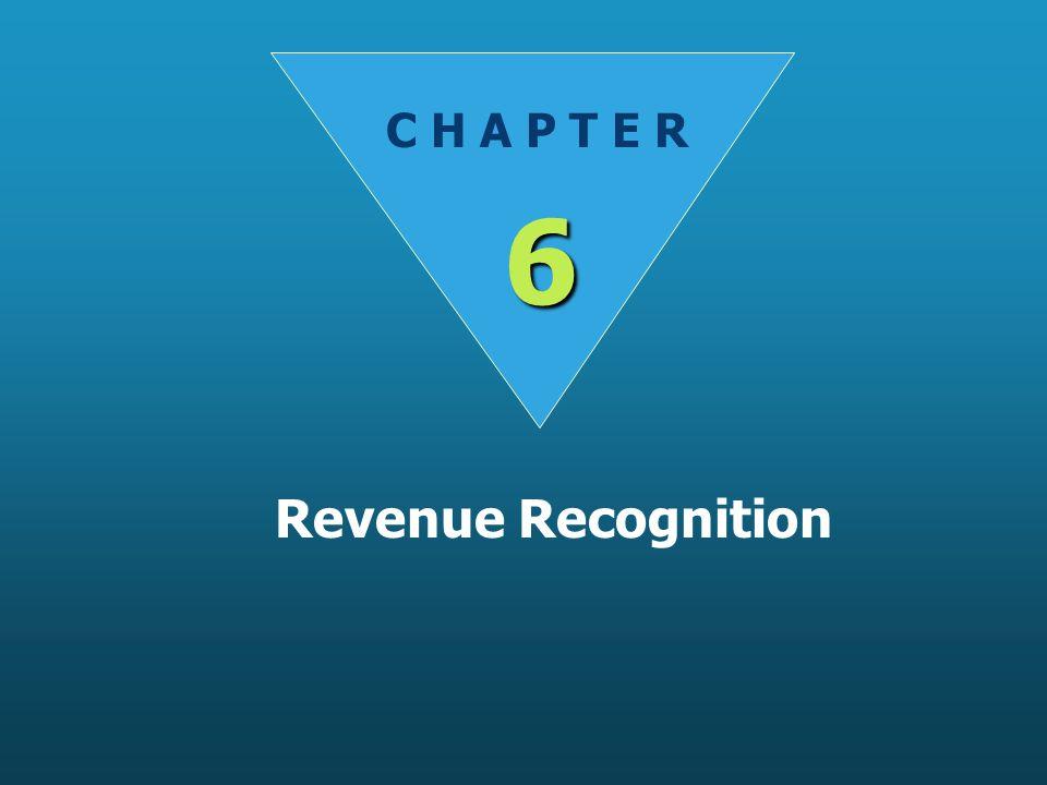 C H A P T E R 6 Revenue Recognition