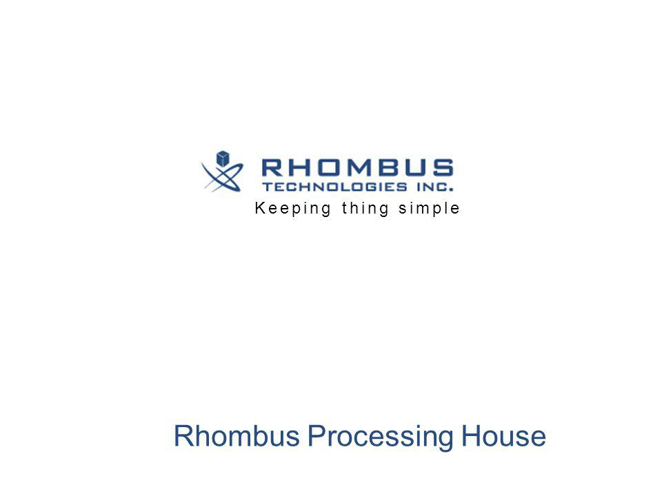 Rhombus Processing House Keeping thing simple