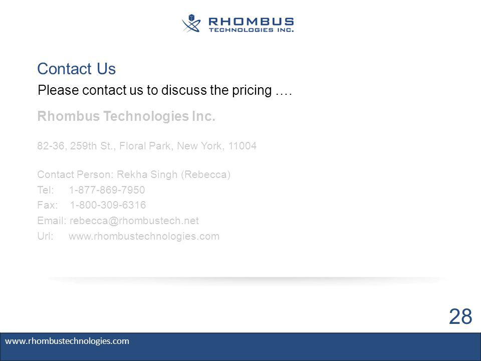 Please contact us to discuss the pricing ….Contact Us Rhombus Technologies Inc.