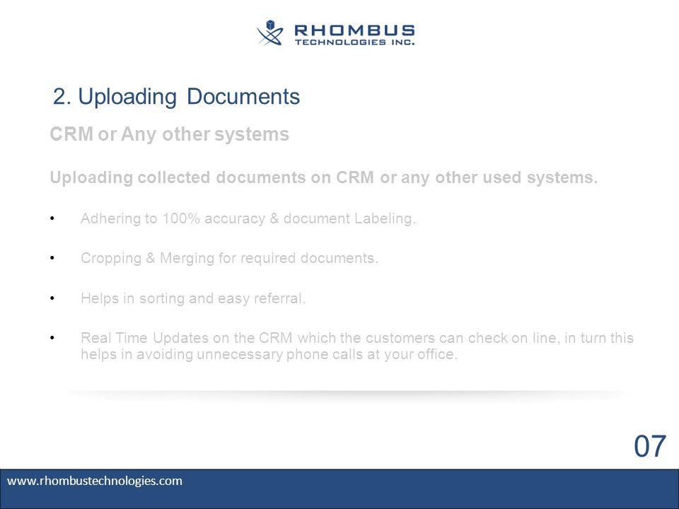 2. Uploading Documents CRM or Any other systems Uploading collected documents on CRM or any other used systems. Adhering to 100% accuracy & document L